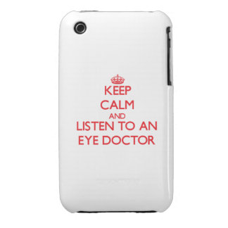 Keep Calm and Listen to an Eye Doctor iPhone 3 Covers