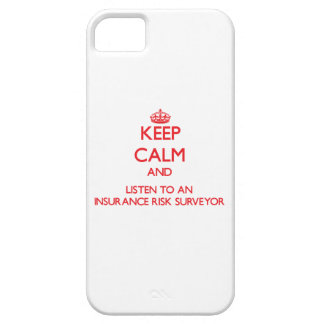 Keep Calm and Listen to an Insurance Risk Surveyor iPhone 5 Case