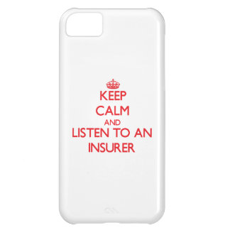 Keep Calm and Listen to an Insurer iPhone 5C Cover