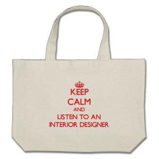 Keep Calm and Listen to an Interior Designer Canvas Bags