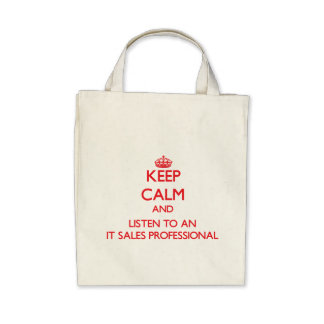 Keep Calm and Listen to an It Sales Professional Canvas Bag