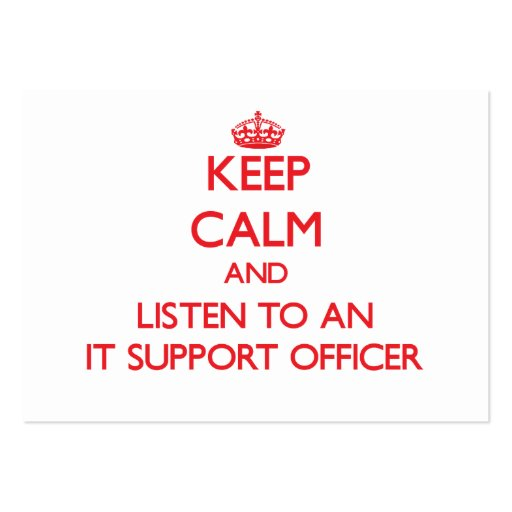 Keep Calm and Listen to an It Support Officer Business Cards