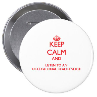 Keep Calm and Listen to an Occupational Health Nur Pinback Buttons