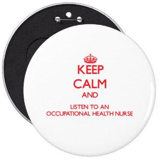 Keep Calm and Listen to an Occupational Health Nur Pins