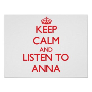 Keep Calm and listen to Anna Poster