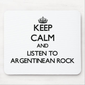 Keep calm and listen to ARGENTINEAN ROCK Mousepad