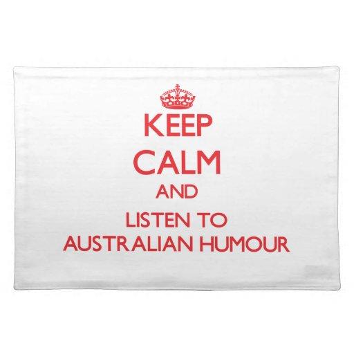 Keep calm and listen to AUSTRALIAN HUMOUR Place Mats