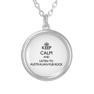 Keep calm and listen to AUSTRALIAN PUB ROCK Personalized Necklace