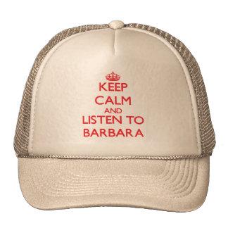 Keep Calm and listen to Barbara Trucker Hats
