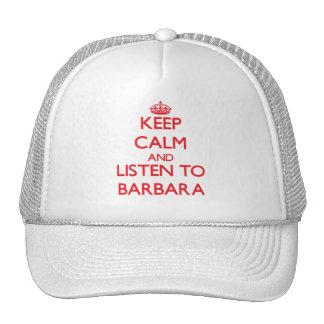 Keep Calm and listen to Barbara Trucker Hat