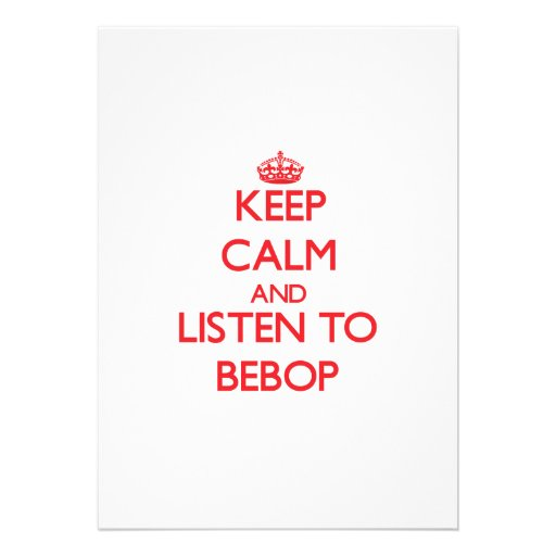 Keep calm and listen to BEBOP Personalized Announcements
