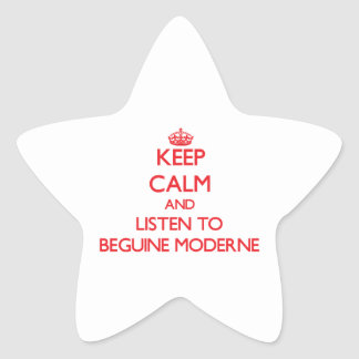 Keep calm and listen to BEGUINE MODERNE Star Stickers