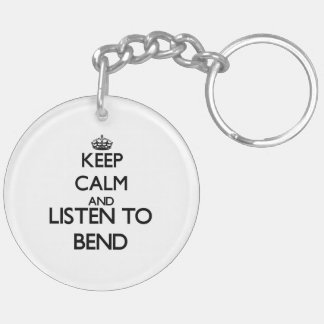 Keep calm and listen to BEND Acrylic Key Chains