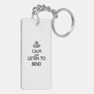 Keep calm and listen to BEND Acrylic Keychains