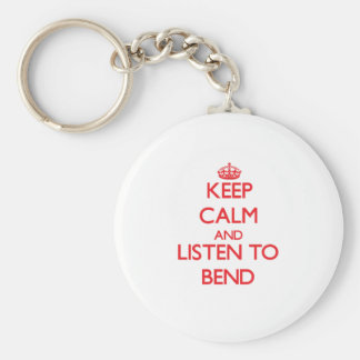 Keep calm and listen to BEND Key Chains