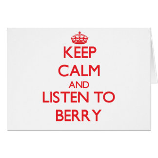 Keep calm and Listen to Berry Greeting Card