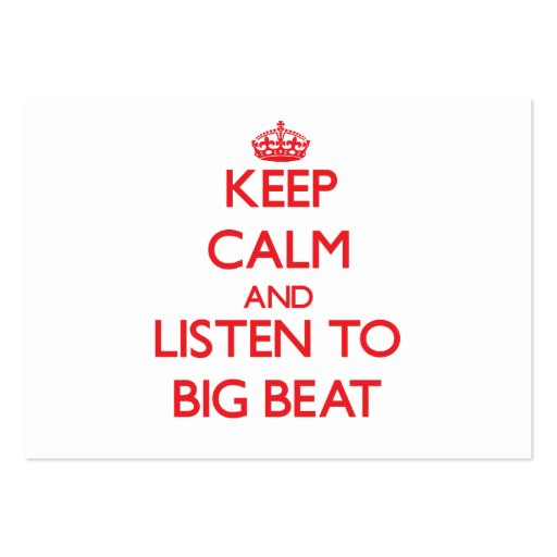 Keep calm and listen to BIG BEAT Business Card Template