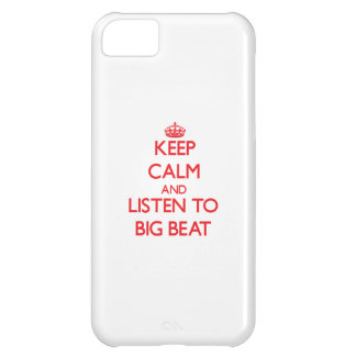 Keep calm and listen to BIG BEAT iPhone 5C Case