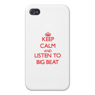 Keep calm and listen to BIG BEAT iPhone 4 Cover
