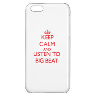 Keep calm and listen to BIG BEAT Case For iPhone 5C