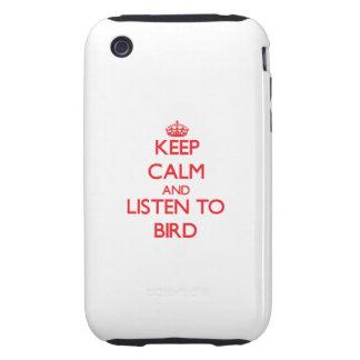 Keep calm and Listen to Bird iPhone 3 Tough Case