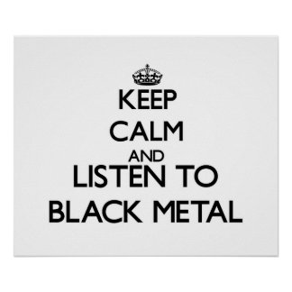 Keep calm and listen to BLACK METAL Print