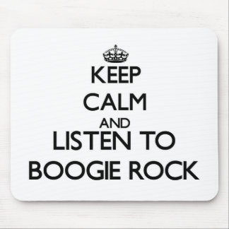 Keep calm and listen to BOOGIE ROCK Mouse Pads