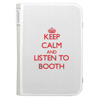 Keep calm and Listen to Booth Kindle 3 Covers