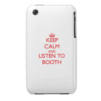 Keep calm and Listen to Booth iPhone 3 Case-Mate Cases