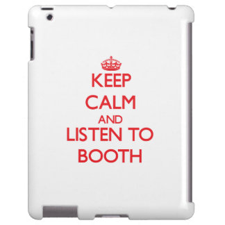 Keep calm and Listen to Booth