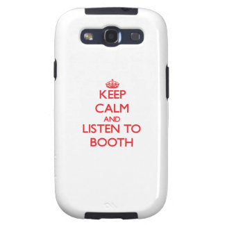 Keep calm and Listen to Booth Galaxy S3 Case