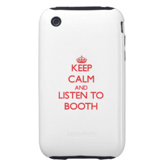 Keep calm and Listen to Booth iPhone 3 Tough Cases