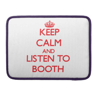 Keep calm and Listen to Booth Sleeves For MacBook Pro
