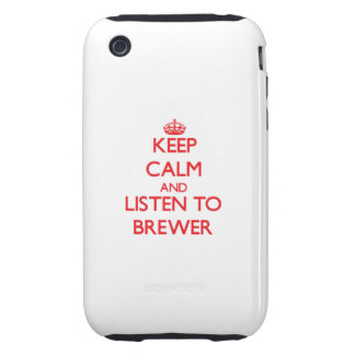 Keep calm and Listen to Brewer Tough iPhone 3 Case