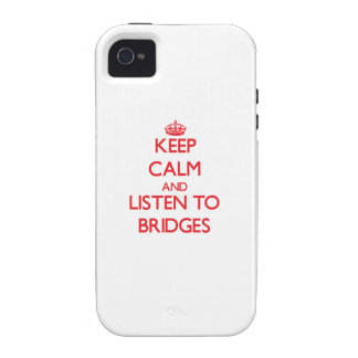 Keep calm and Listen to Bridges Case-Mate iPhone 4 Covers
