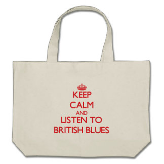 Keep calm and listen to BRITISH BLUES Tote Bags