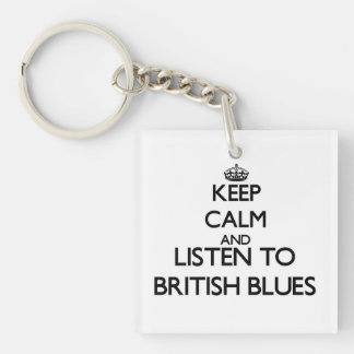 Keep calm and listen to BRITISH BLUES Acrylic Keychain