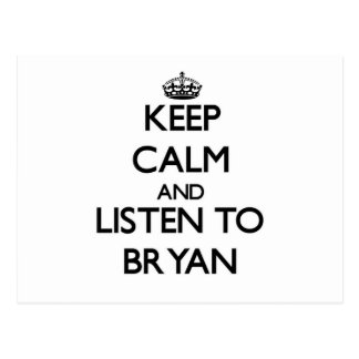 Keep calm and Listen to Bryan Postcard