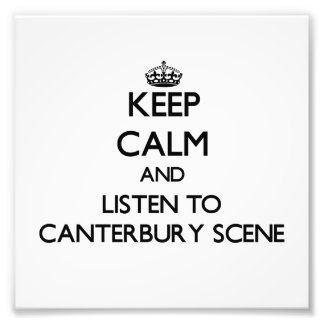 Keep calm and listen to CANTERBURY SCENE Photograph