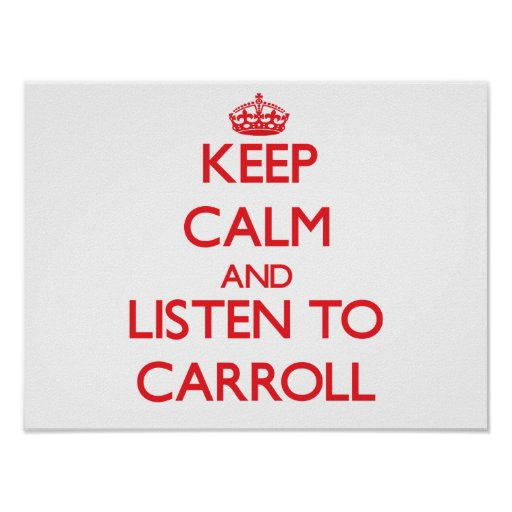 Keep calm and Listen to Carroll Posters