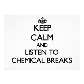 Keep calm and listen to CHEMICAL BREAKS Personalized Announcement