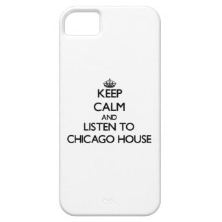 Keep calm and listen to CHICAGO HOUSE iPhone 5 Covers