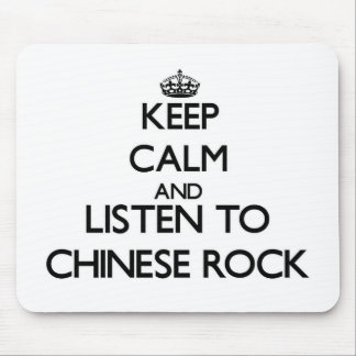 Keep calm and listen to CHINESE ROCK Mouse Pads