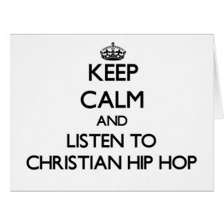 Keep calm and listen to CHRISTIAN HIP HOP Card