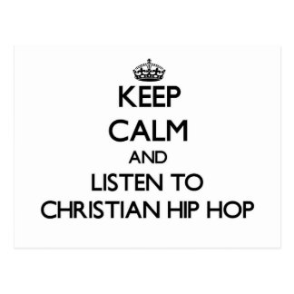 Keep calm and listen to CHRISTIAN HIP HOP Post Card
