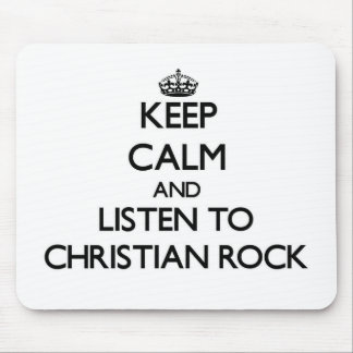 Keep calm and listen to CHRISTIAN ROCK Mousepad