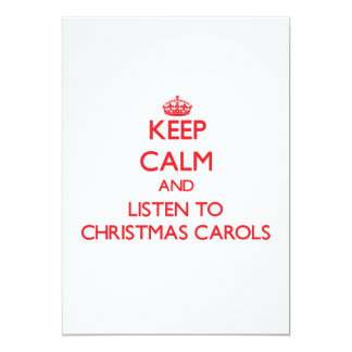 Keep calm and listen to CHRISTMAS CAROLS Personalized Invitations
