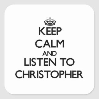 Keep Calm and Listen to Christopher Square Sticker