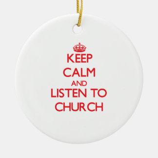 Keep calm and Listen to Church Christmas Tree Ornaments