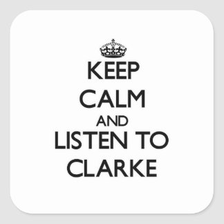Keep calm and Listen to Clarke Square Sticker